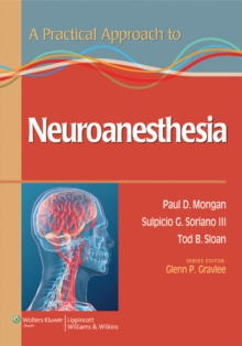 A Practical Approach to Neuroanesthesia, Paperback Book