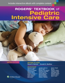 Rogers' Textbook of Pediatric Intensive Care, Hardback Book
