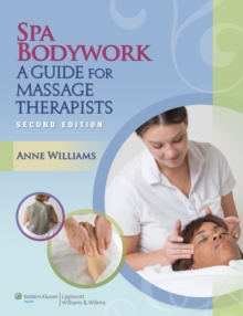 Spa Bodywork : A Guide for Massage Therapists, Paperback / softback Book