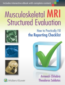 Musculoskeletal MRI Structured Evaluation : How to Practically Fill the Reporting Checklist, Hardback Book