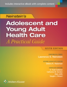 Neinstein's Adolescent and Young Adult Health Care : A Practical Guide, Hardback Book