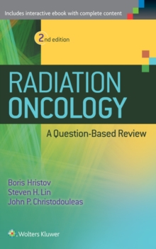 Radiation Oncology - A Question Based Review 2nd Edition, Paperback Book
