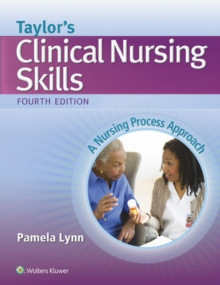 Taylor's Clinical Nursing Skills : A Nursing Process Approach, Paperback Book