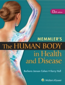 Memmler's The Human Body in Health and Disease - HC, Hardback Book