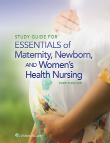 Study Guide for Essentials of Maternity, Newborn and Women's Health Nursing, Paperback Book