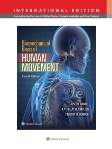 Biomechanical Basis of Human Movement, International Edition, Hardback Book