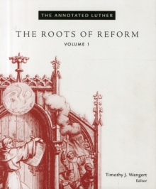 The Annotated Luther : The Roots of Reform Volume 1, Hardback Book