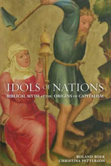Idols of nations : Biblical Myth at the Origins of Capitalism, Paperback Book