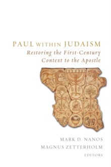 Paul Within Judaism : Restoring the First-Century Context to the Apostle, Paperback Book