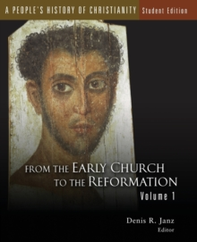 A People's History of Christianity : From the Early Church to the Reformation 1, Paperback Book