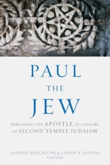 Paul the Jew : Rereading the Apostle as a Figure of Second Temple Judaism, Hardback Book