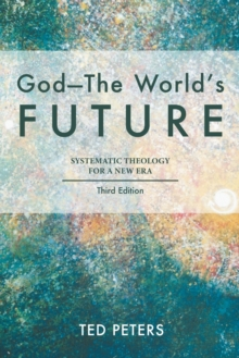 God-The World's Future : Systematic Theology for a New Era, Paperback Book