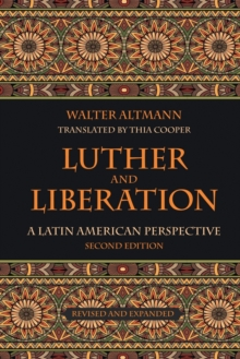 Luther and Liberation : A Latin American Perspective, Paperback / softback Book