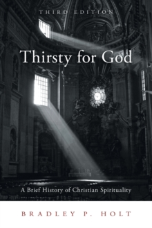 Thirsty for God : A Brief History of Christian Spirituality, Paperback / softback Book