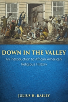 Down in the Valley : An Introduction to African American Religious History, Paperback Book