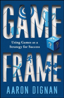 Game Frame : Using Games as a Strategy for Success, EPUB eBook