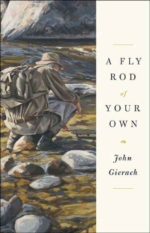 A Fly Rod of Your Own, Hardback Book