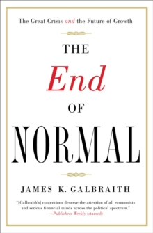 The End of Normal : The Great Crisis and the Future of Growth, Paperback Book