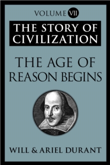 The Age of Reason Begins : The Story of Civilization, Volume VII, EPUB eBook