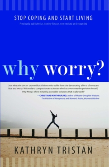 Why Worry? : Stop Coping and Start Living, EPUB eBook