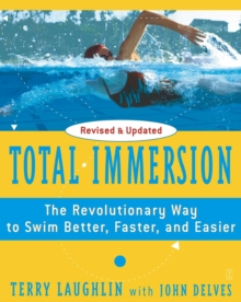 Total Immersion : The Revolutionary Way To Swim Better, Faster, and Easier, EPUB eBook