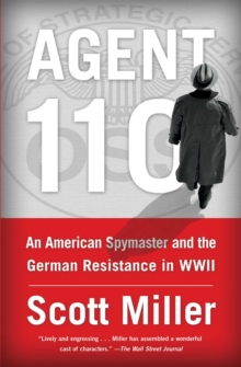 Agent 110 : An American Spymaster and the German Resistance in WWII, EPUB eBook