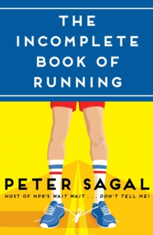 The Incomplete Book of Running, Hardback Book