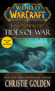 World of Warcraft: Jaina Proudmoore: Tides of War, Paperback Book