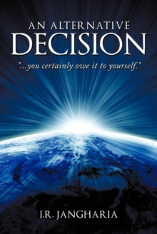 An Alternative Decision : You Certainly Owe It to Yourself., Paperback Book