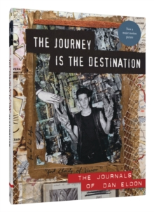 Journey is the Destination : The Journals of Dan Eldon, Hardback Book