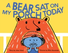 A Bear Sat on My Porch Today, Hardback Book