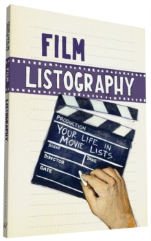 Film Listography : Your Life in Movie Lists, Paperback / softback Book