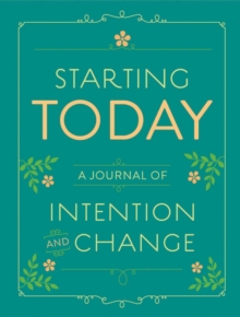Starting Today : A Journal of Intention and Change, Calendar Book