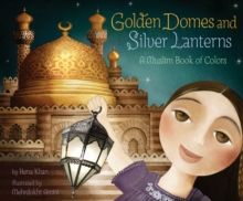 Golden Domes and Silver Lanterns : A Muslim Book of Colors, EPUB eBook