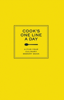 Cook's One Line a Day : A Five-Year Culinary Memory Book, Calendar Book