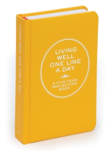 Living Well One Line a Day : A Five-Year Reflection Book, Calendar Book