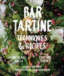 Bar Tartine : Cooking with Fermented, Cured, Pickled, and Sprouted Flavors, Hardback Book