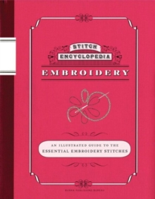 Embroidery : An Illustrated Guide to the Essential Embroidery Stitches, Paperback Book