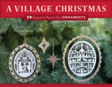A Village Christmas : 20 Exquisite Punch-Out Ornaments, Kit Book