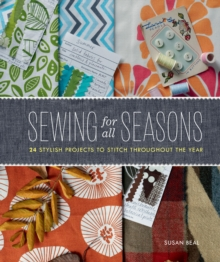 Sewing for All Seasons : 24 Stylish Projects to Stitch Throughout the Year, EPUB eBook