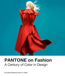 Pantone on Fashion : A Century of Color in Design, PDF eBook