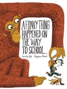 A Funny Thing Happened on the Way to School..., Hardback Book
