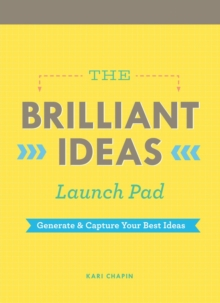 Brilliant Ideas Launch Pad : Generate & Capture Your Best Ideas, Notebook / blank book Book