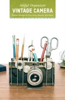 Artful Organizer: Vintage Camera : Stylish Storage for Your Pens, Pencils, and More!, Organizer Book