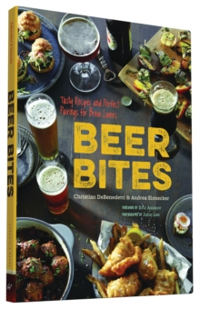 Beer Bites : Tasty Recipes and Perfect Pairings for Brew Lovers, Paperback / softback Book