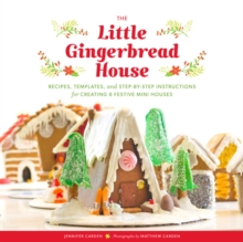 The Little Gingerbread House : Recipes, Templates, and Step-by-Step Instructions for Creating 8 Festive Mini Houses, Kit Book