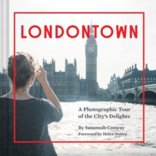 Londontown : A Photographic Tour of the City's Delights, Hardback Book