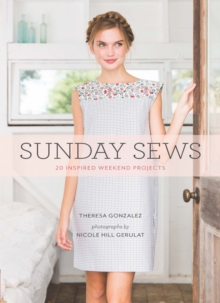 Sunday Sews : 20 Inspired Weekend Projects, Paperback Book
