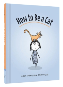 How to Be a Cat, Hardback Book