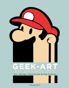 Geek-Art: An Anthology, Paperback Book
